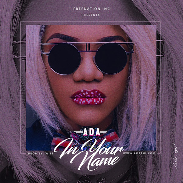 [Music] Ada – In Your Name (Prod. By WILLZ)