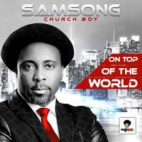 [Music] Samsong Ft. Steve Willis X Promise Benson – I Feel Good
