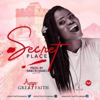 Great Faith – Secret Place