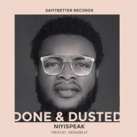 Niyispeak – Done and Dusted