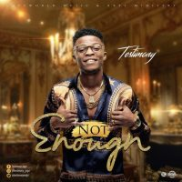 Not Enough – Testimony