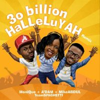 [Music] 30 billion halleluyah – Mike Abdul