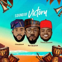 Da' T.R.U.T.H & Limoblaze Release a 'Sound of Victory' feat. Travis Greene