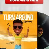 [Music]  Akpororo – Turn Around