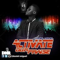 Daniel-Miguel ft Cuzy- Activate Our Praise