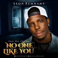 Leon Remnant ft Min Charles -No One Like You