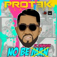 Protek Illasheva Ft. Da-Music – No Be Man