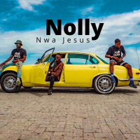 Nolly – Nwa Jesus [Mp3 / Video]