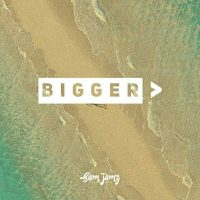 Sam Jamz – Bigger Than