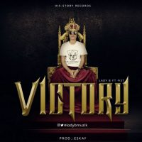 Lady B Ft Fist – Victory